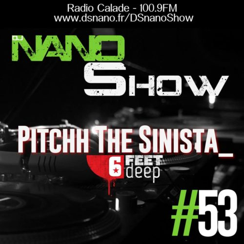 DS NANO SHOW 53 w/ PitcHH ( Interview + Mix ) 07.07.2015