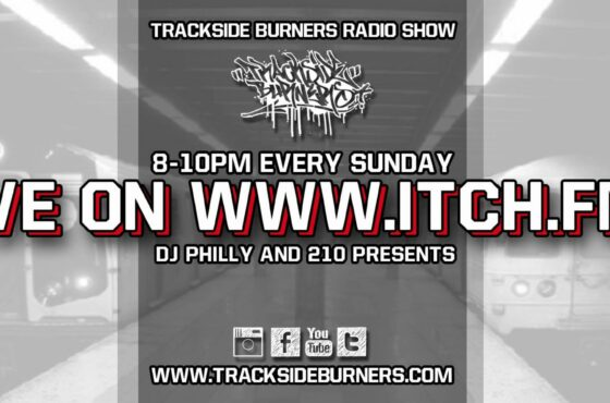 Trackside Burners Itch FM Radio Show ( Special Guest by 210 & Dj Philly )
